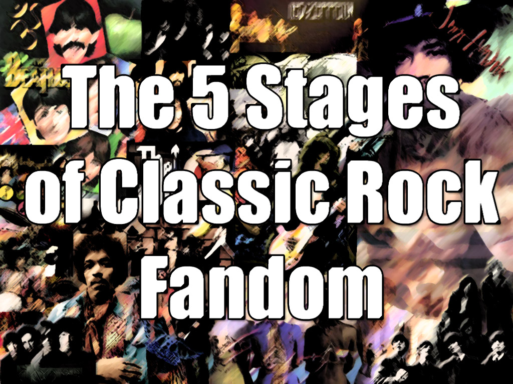 The 5 stages of classic rock fandom